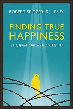Fr. Robert Spitzer - Finding True Happiness